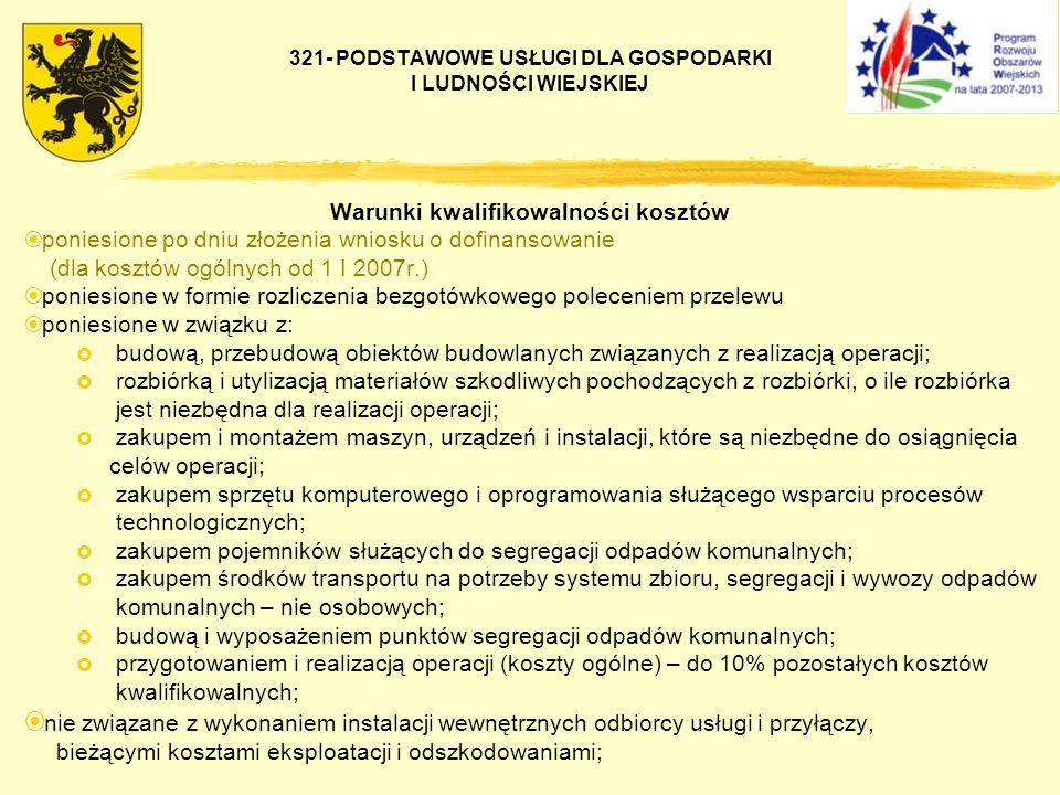 321- PODSTAWOWE USŁUGI DLA GOSPODARKI I LUDNOŚCI WIEJSKIEJ Warunki kwalifikowalności kosztów poniesione po dniu złożenia wniosku o dofinansowanie (dla