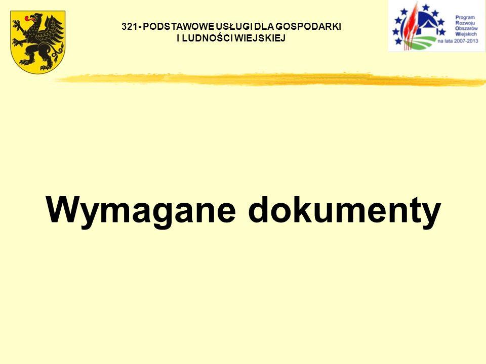 321- PODSTAWOWE USŁUGI DLA GOSPODARKI I LUDNOŚCI WIEJSKIEJ Wymagane dokumenty