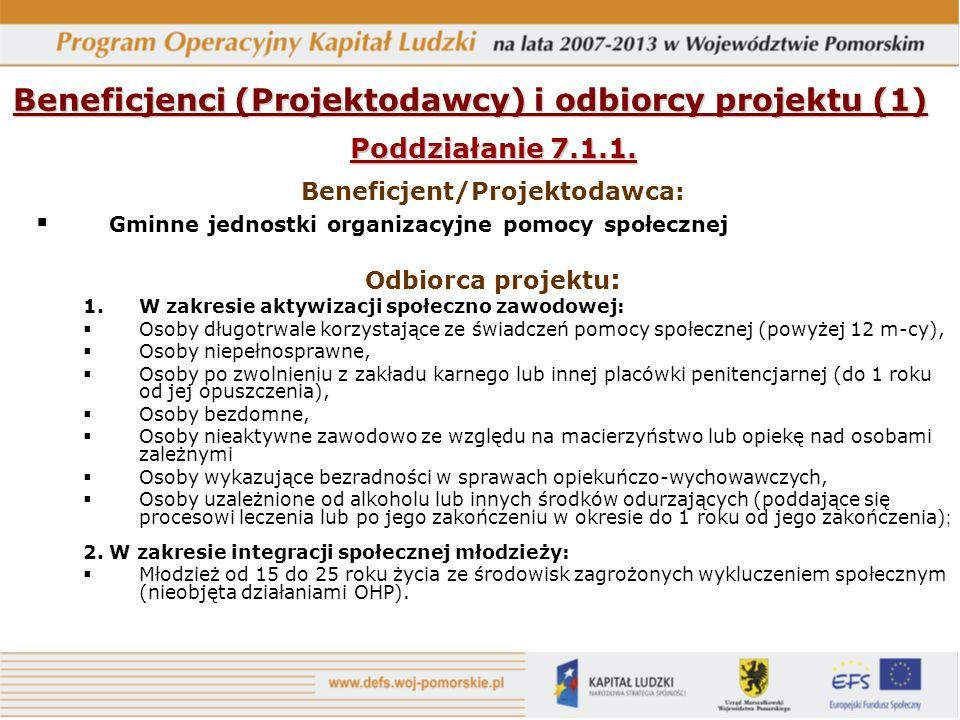 Beneficjenci (Projektodawcy) i odbiorcy projektu (1) Poddziałanie 7.1.1.
