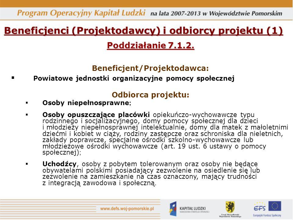 Beneficjenci (Projektodawcy) i odbiorcy projektu (1) Poddziałanie 7.1.2.