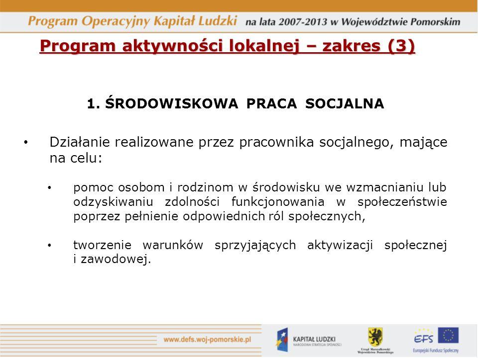 Program aktywności lokalnej – zakres (3) 1.