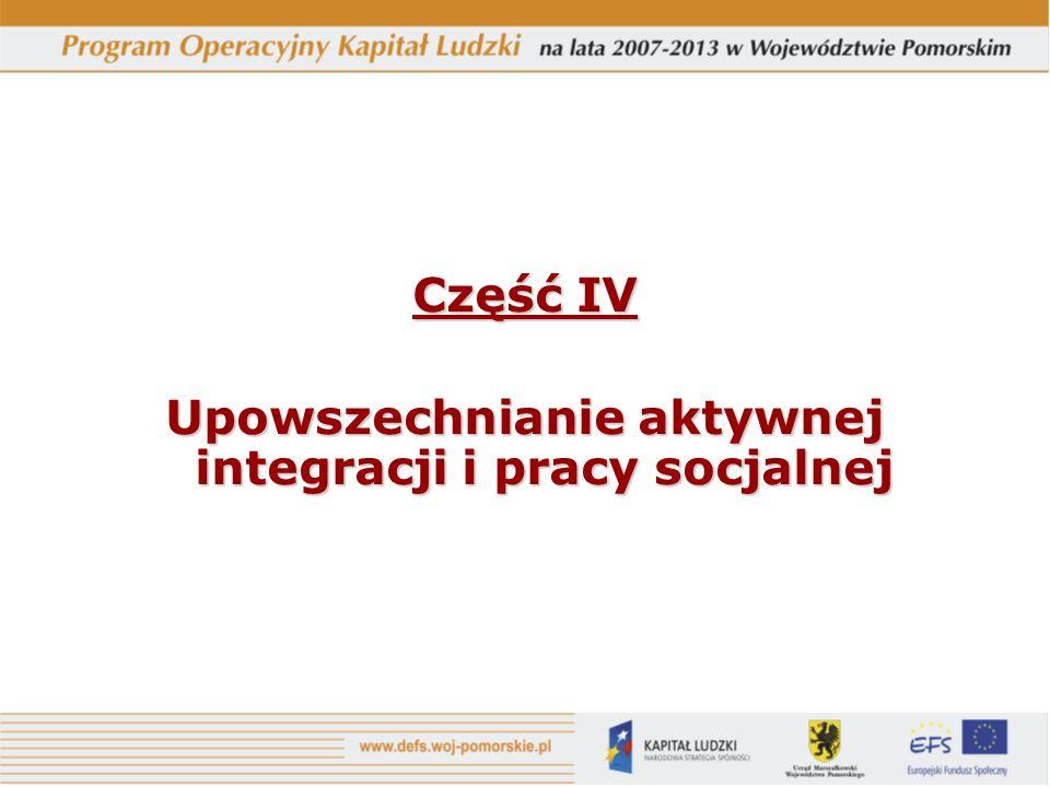Część IV Upowszechnianie aktywnej integracji i pracy socjalnej