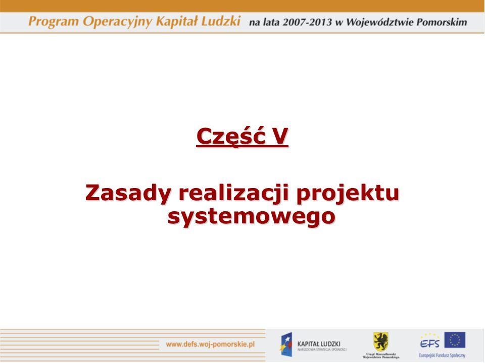 Część V Zasady realizacji projektu systemowego