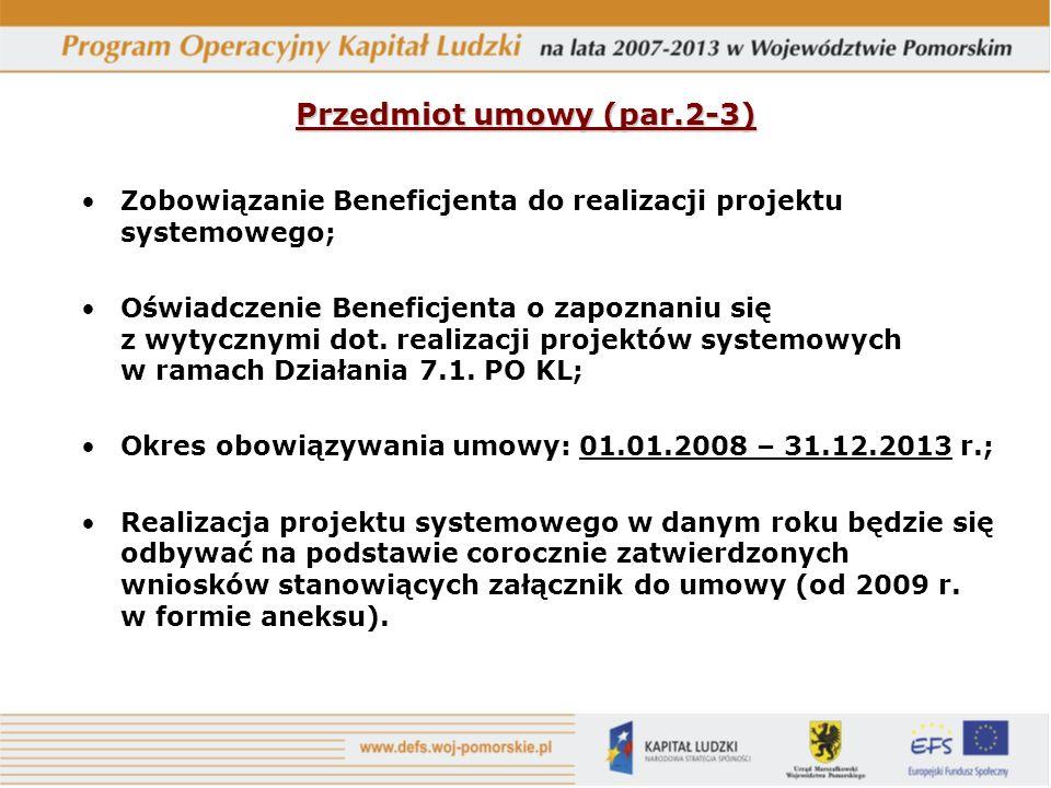 Przedmiot umowy (par.2-3) Zobowiązanie Beneficjenta do realizacji projektu systemowego; Oświadczenie Beneficjenta o zapoznaniu się z wytycznymi dot. r