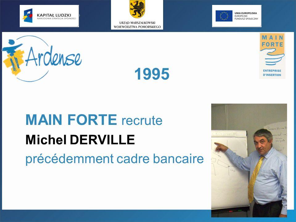1995 MAIN FORTE recrute Michel DERVILLE précédemment cadre bancaire