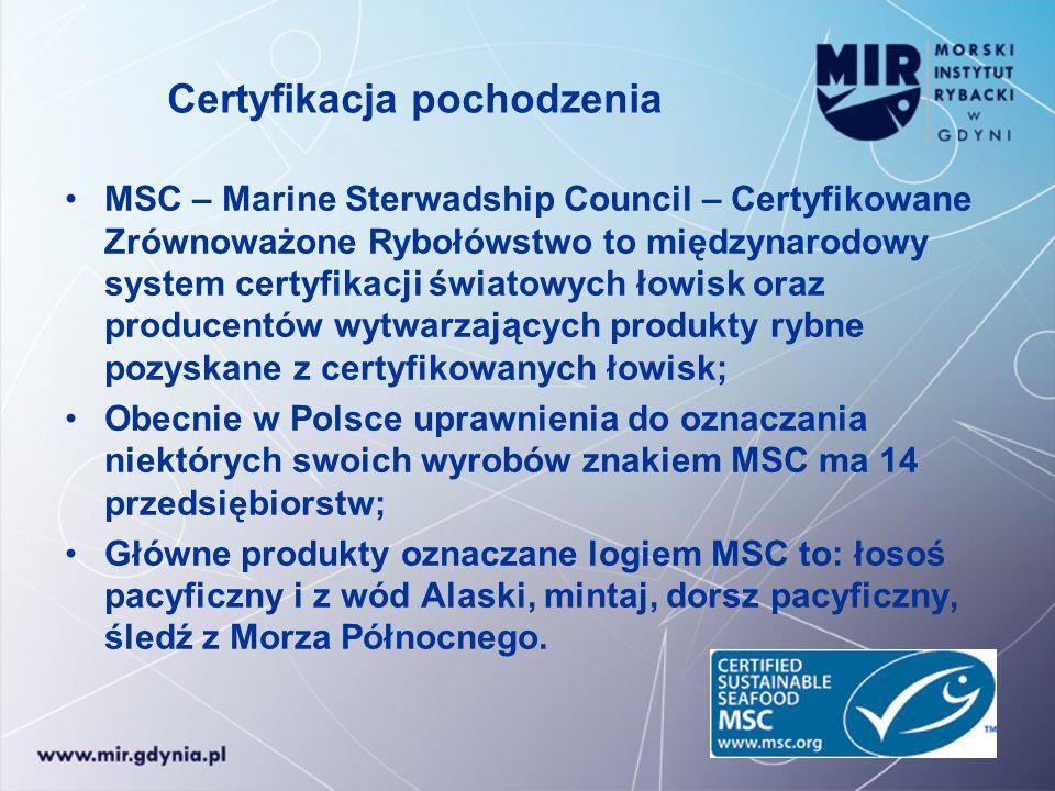 Certyfikacja pochodzenia MSC – Marine Sterwadship Council – Certyfikowane Zrównoważone Rybołówstwo to międzynarodowy system certyfikacji światowych ło