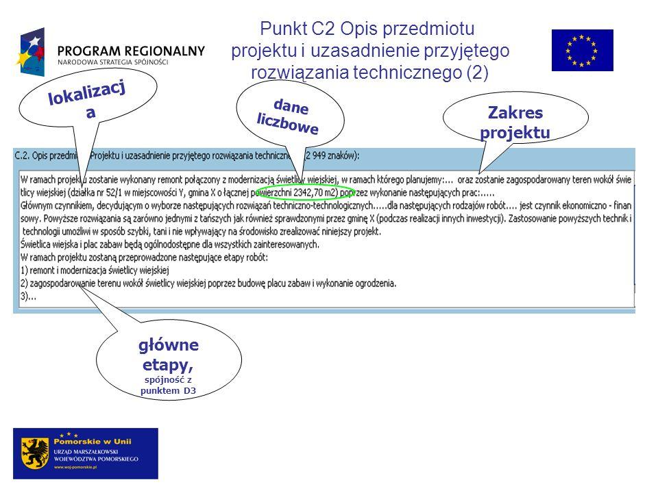 lokalizacj a główne etapy, spójność z punktem D3 Zakres projektu dane liczbowe Punkt C2 Opis przedmiotu projektu i uzasadnienie przyjętego rozwiązania