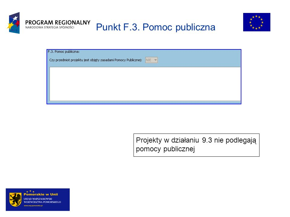 Punkt F.3. Pomoc publiczna Projekty w działaniu 9.3 nie podlegają pomocy publicznej