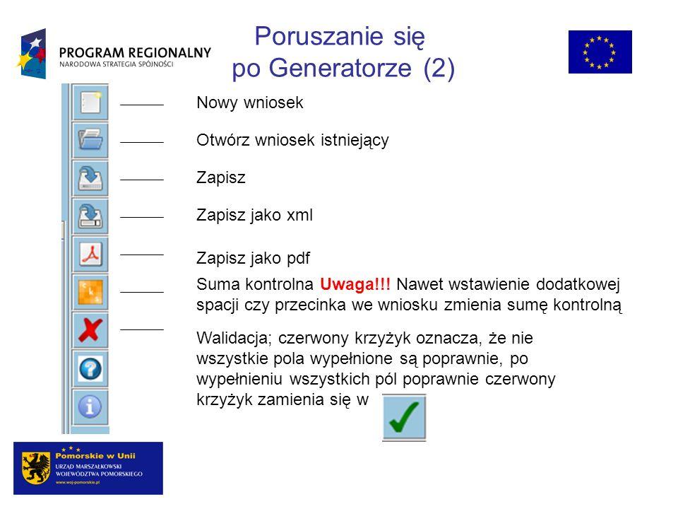Poruszanie się po Generatorze (2) Nowy wniosek Otwórz wniosek istniejący Zapisz Zapisz jako xml Zapisz jako pdf Suma kontrolna Uwaga!!! Nawet wstawien