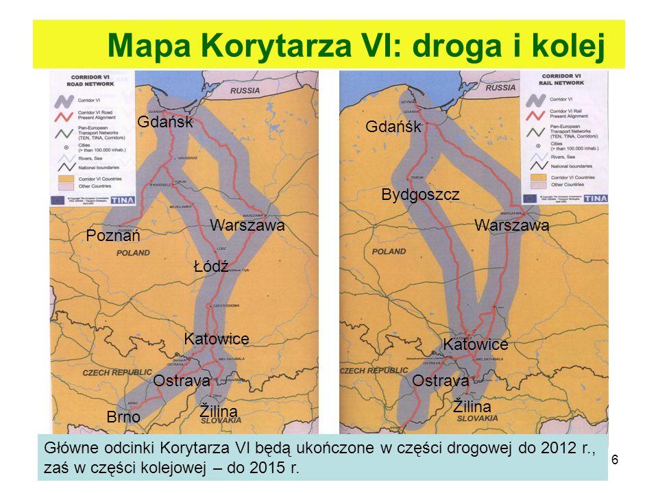 6 Mapa Korytarza VI: droga i kolej Gdańsk Warszawa Łódź Poznań Katowice Ostrava Brno Žilina Gdańśk Warszawa Katowice Ostrava Žilina Břeclav Bydgoszcz
