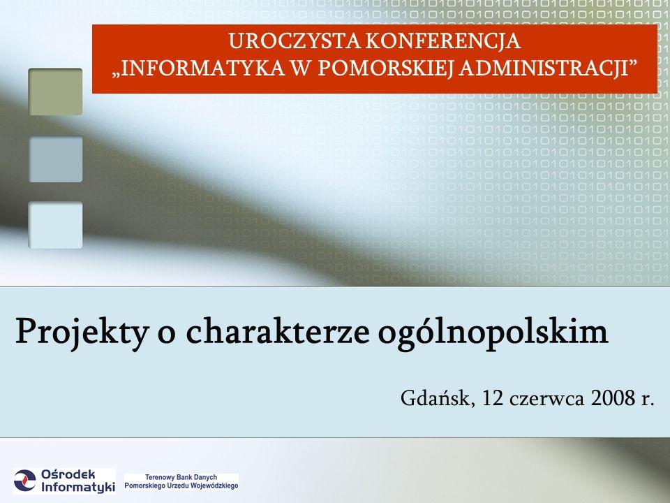Projekty o charakterze ogólnopolskim Gdańsk, 12 czerwca 2008 r.