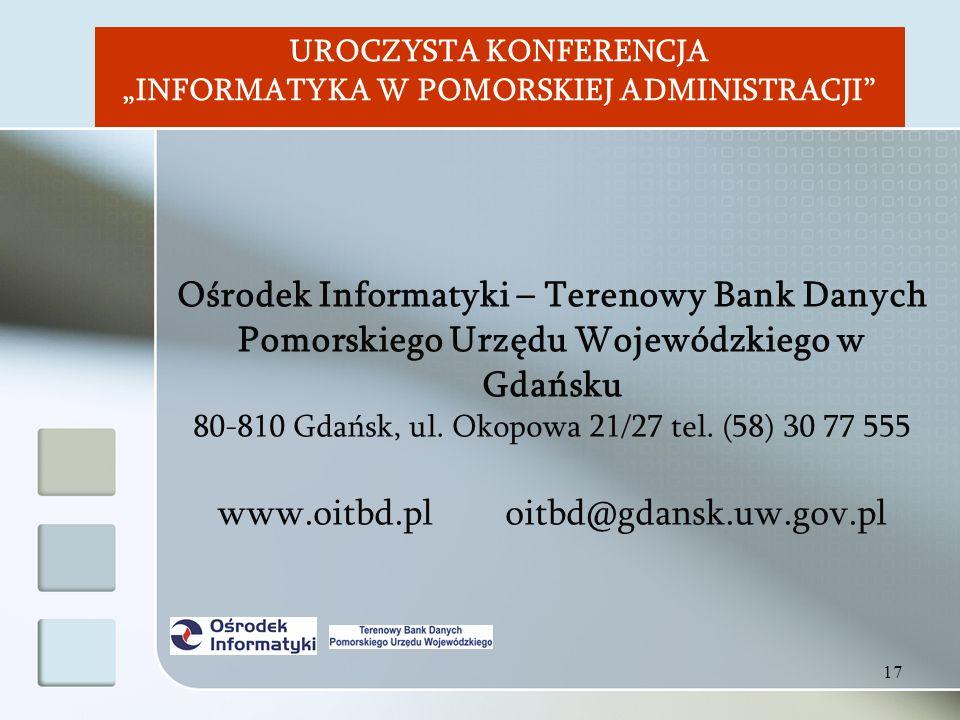 17 Ośrodek Informatyki – Terenowy Bank Danych Pomorskiego Urzędu Wojewódzkiego w Gdańsku 80-810 Gdańsk, ul.