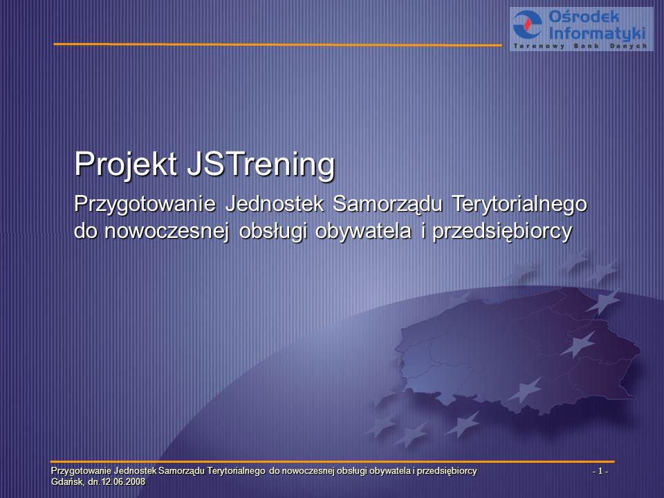 Przygotowanie Jednostek Samorządu Terytorialnego do nowoczesnej obsługi obywatela i przedsiębiorcy Gdańsk, dn.12.06.2008 - 2 - Dlaczego?