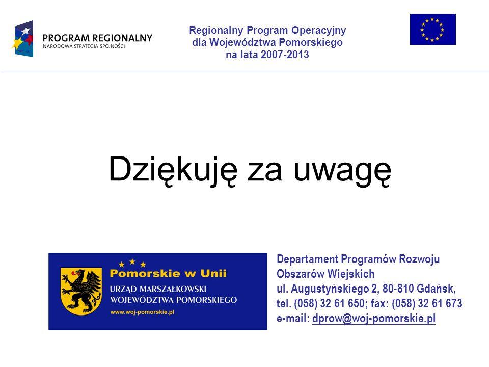 Regionalny Program Operacyjny dla Województwa Pomorskiego na lata 2007-2013 Departament Programów Rozwoju Obszarów Wiejskich ul. Augustyńskiego 2, 80-