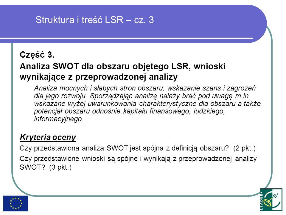 Struktura i treść LSR – cz. 3 Część 3. Analiza SWOT dla obszaru objętego LSR, wnioski wynikające z przeprowadzonej analizy Analiza mocnych i słabych s