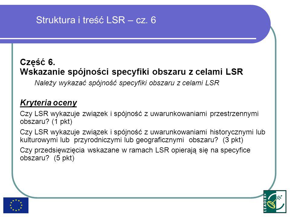 Struktura i treść LSR – cz. 6 Część 6. Wskazanie spójności specyfiki obszaru z celami LSR Należy wykazać spójność specyfiki obszaru z celami LSR Kryte