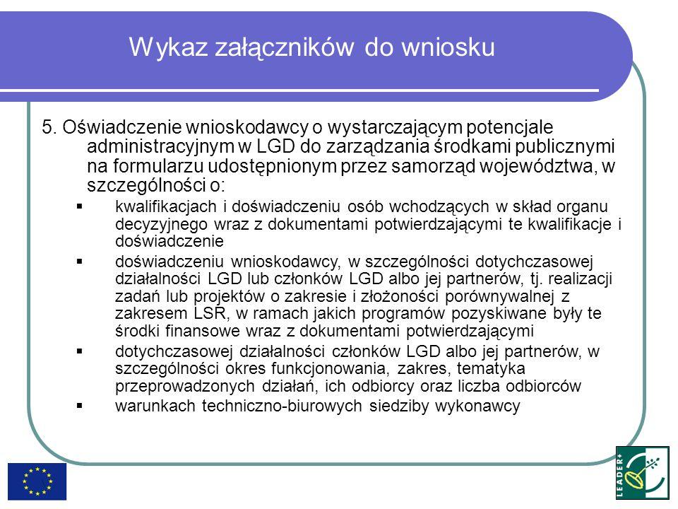 Wykaz załączników do wniosku 5. Oświadczenie wnioskodawcy o wystarczającym potencjale administracyjnym w LGD do zarządzania środkami publicznymi na fo