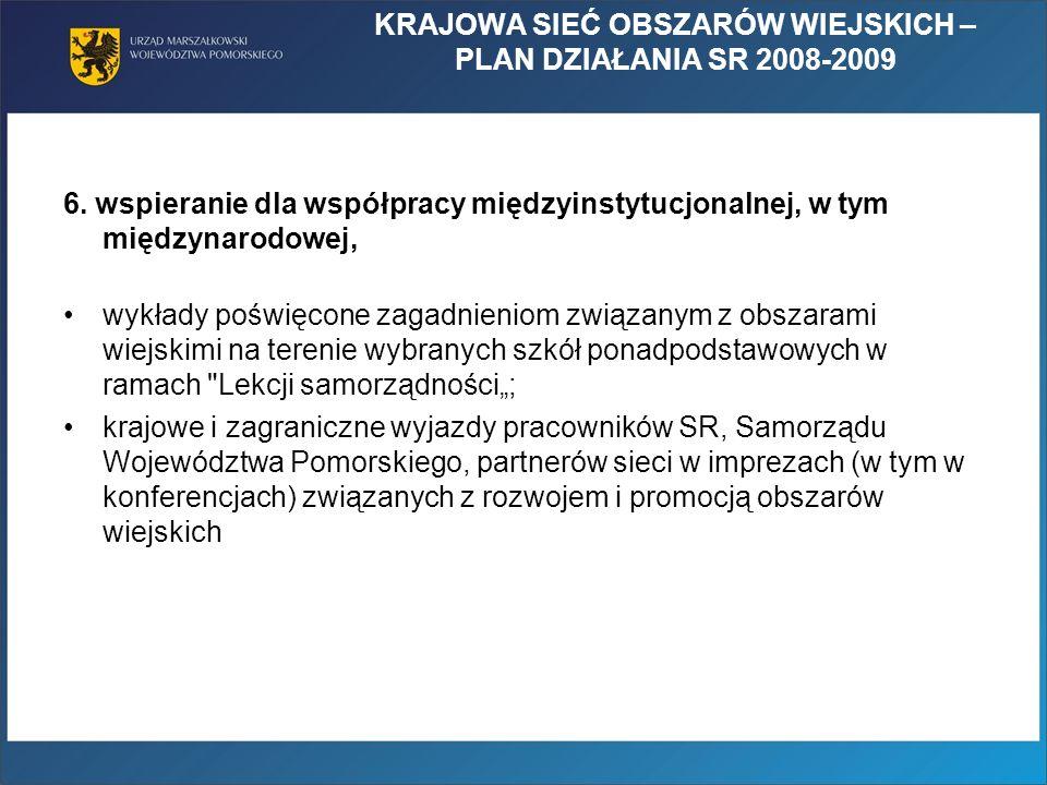 KRAJOWA SIEĆ OBSZARÓW WIEJSKICH – PLAN DZIAŁANIA SR 2008-2009 6.