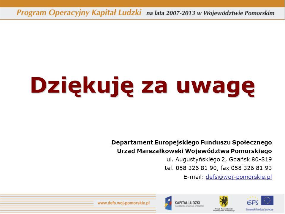 11 Dziękuję za uwagę Departament Europejskiego Funduszu Społecznego Urząd Marszałkowski Województwa Pomorskiego ul. Augustyńskiego 2, Gdańsk 80-819 te