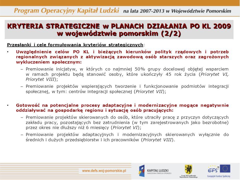 7 Przesłanki i cele formułowania kryteriów strategicznych: Uwzględnienie celów PO KL i bieżących kierunków polityk rządowych i potrzeb regionalnych zw