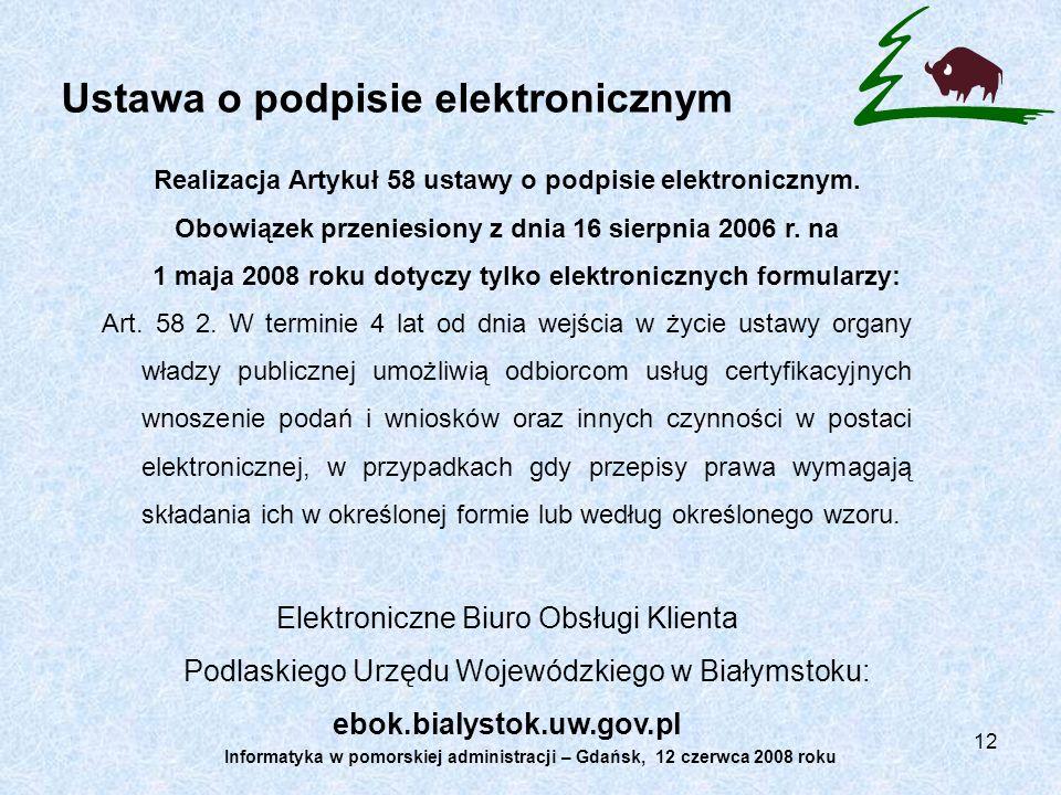 12 Ustawa o podpisie elektronicznym Realizacja Artykuł 58 ustawy o podpisie elektronicznym. Obowiązek przeniesiony z dnia 16 sierpnia 2006 r. na 1 maj