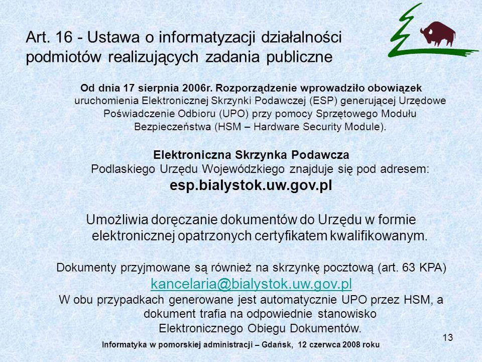 13 Art. 16 - Ustawa o informatyzacji działalności podmiotów realizujących zadania publiczne Od dnia 17 sierpnia 2006r. Rozporządzenie wprowadziło obow