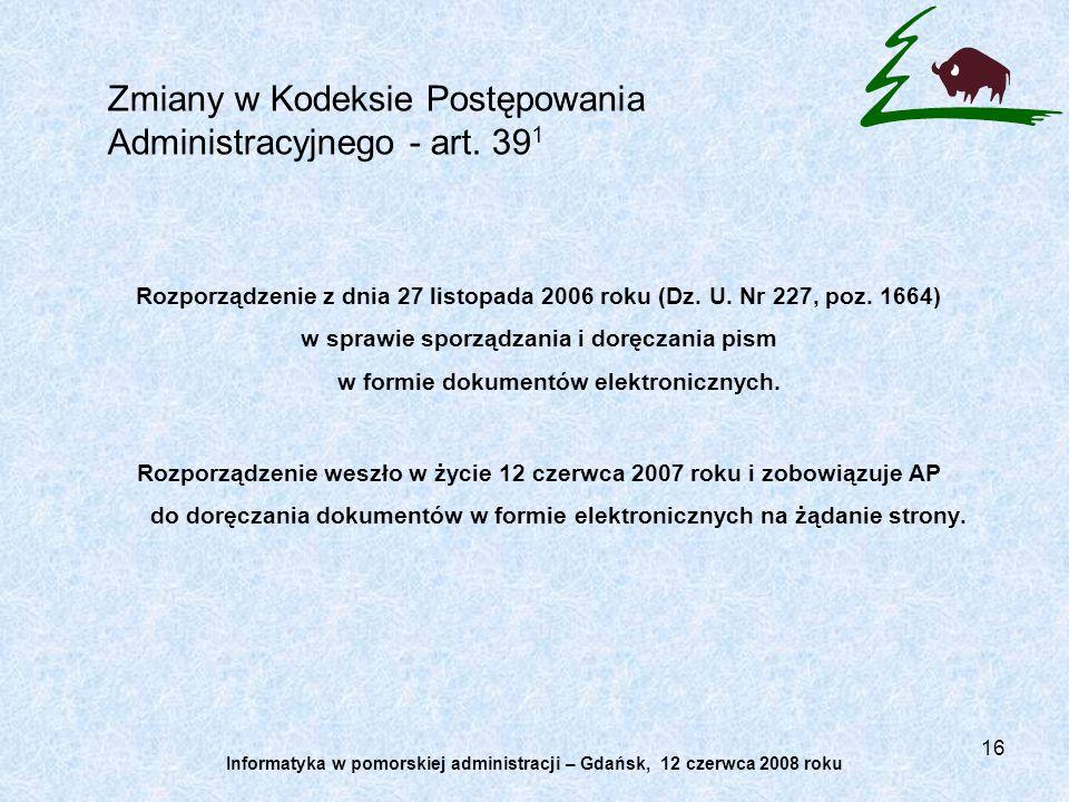 16 Rozporządzenie z dnia 27 listopada 2006 roku (Dz. U. Nr 227, poz. 1664) w sprawie sporządzania i doręczania pism w formie dokumentów elektronicznyc