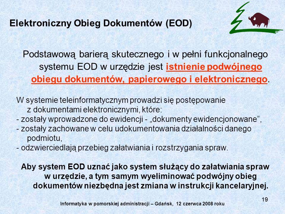 19 Elektroniczny Obieg Dokumentów (EOD) Podstawową barierą skutecznego i w pełni funkcjonalnego systemu EOD w urzędzie jest istnienie podwójnego obieg