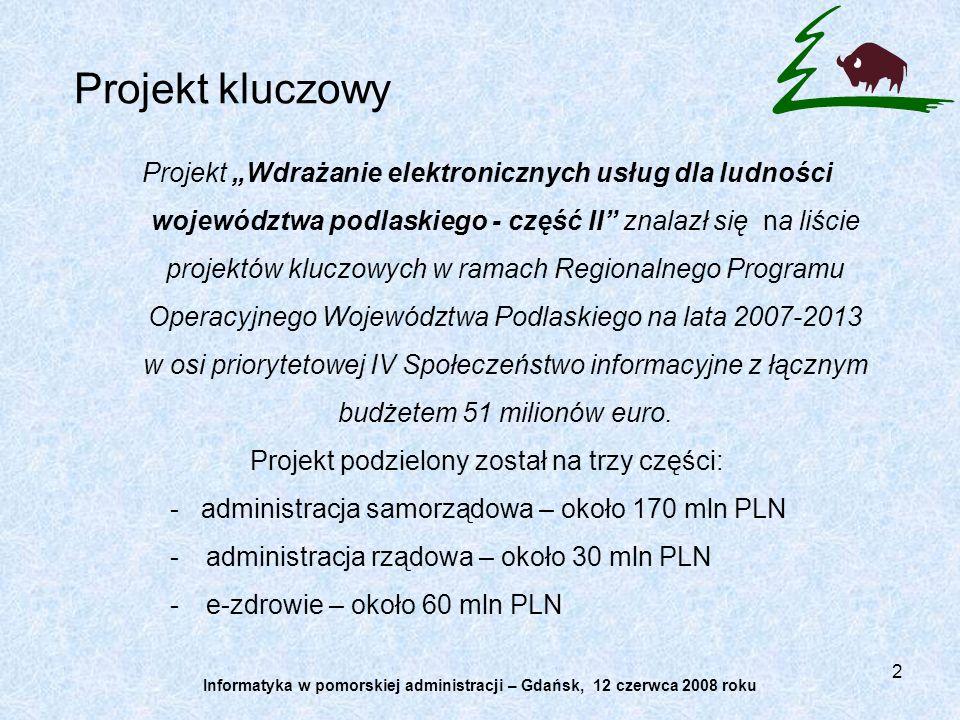 2 Projekt Wdrażanie elektronicznych usług dla ludności województwa podlaskiego - część II znalazł się na liście projektów kluczowych w ramach Regional