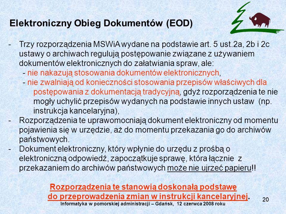 20 Elektroniczny Obieg Dokumentów (EOD) -Trzy rozporządzenia MSWiA wydane na podstawie art. 5 ust.2a, 2b i 2c ustawy o archiwach regulują postępowanie