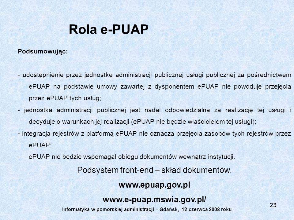 23 Podsumowując: - udostępnienie przez jednostkę administracji publicznej usługi publicznej za pośrednictwem ePUAP na podstawie umowy zawartej z dyspo