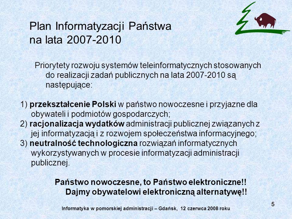 55 Plan Informatyzacji Państwa na lata 2007-2010 Priorytety rozwoju systemów teleinformatycznych stosowanych do realizacji zadań publicznych na lata 2007-2010 są następujące: 1) przekształcenie Polski w państwo nowoczesne i przyjazne dla obywateli i podmiotów gospodarczych; 2) racjonalizacja wydatków administracji publicznej związanych z jej informatyzacją i z rozwojem społeczeństwa informacyjnego; 3) neutralność technologiczna rozwiązań informatycznych wykorzystywanych w procesie informatyzacji administracji publicznej.