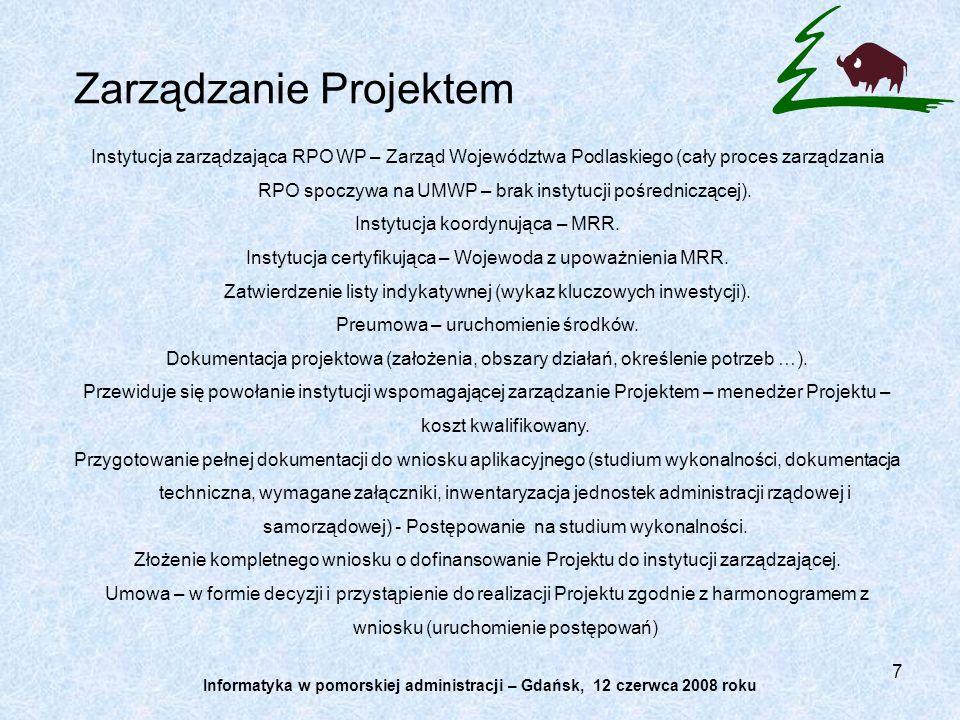 7 Instytucja zarządzająca RPO WP – Zarząd Województwa Podlaskiego (cały proces zarządzania RPO spoczywa na UMWP – brak instytucji pośredniczącej). Ins