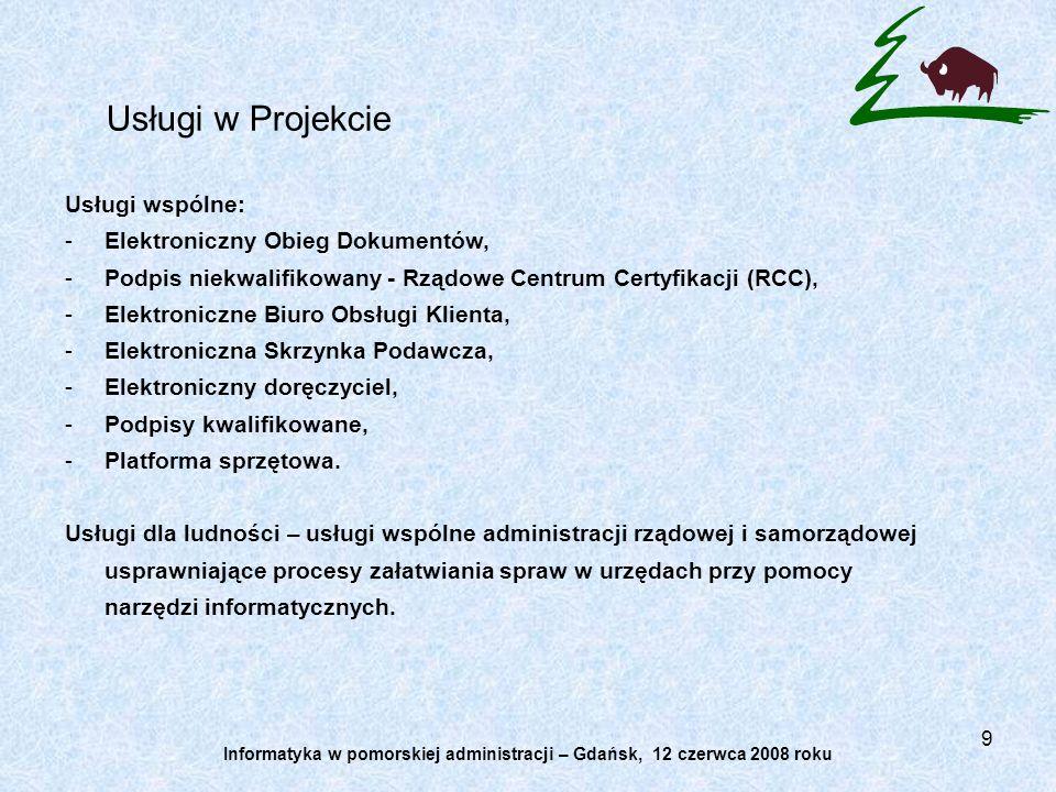 9 Usługi w Projekcie Usługi wspólne: -Elektroniczny Obieg Dokumentów, -Podpis niekwalifikowany - Rządowe Centrum Certyfikacji (RCC), -Elektroniczne Bi