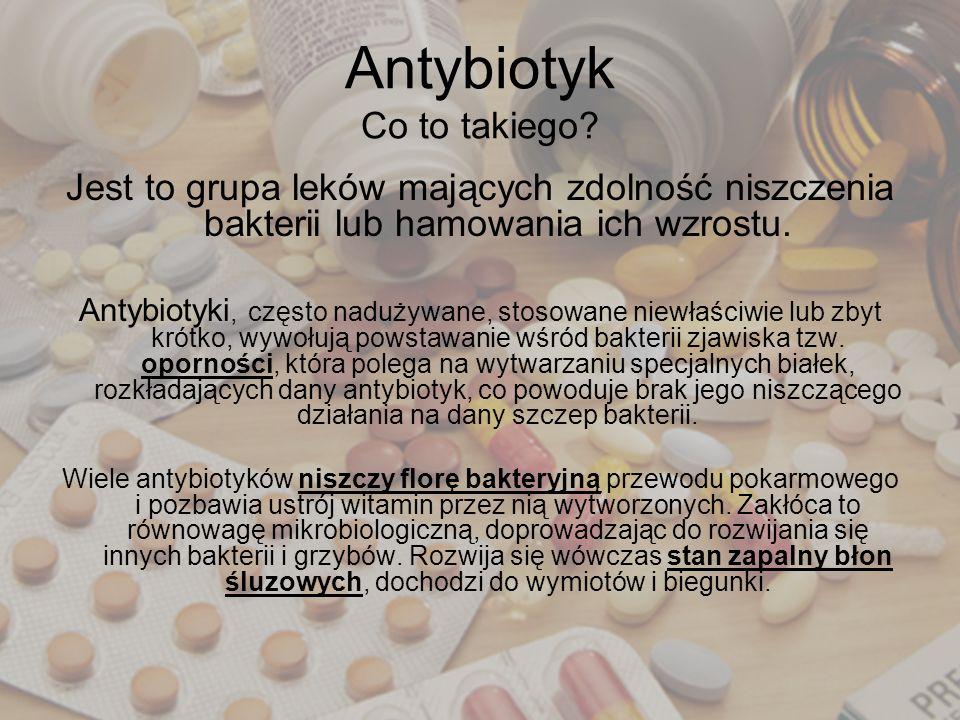 Antybiotyk Co to takiego? Jest to grupa leków mających zdolność niszczenia bakterii lub hamowania ich wzrostu. Antybiotyki, często nadużywane, stosowa
