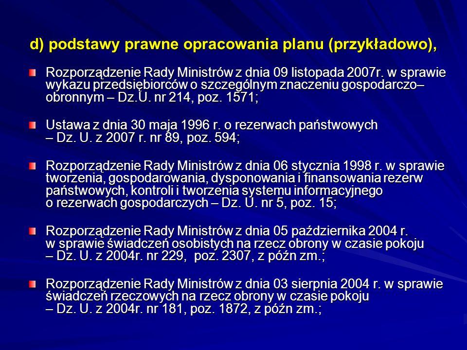 d) podstawy prawne opracowania planu (przykładowo), Rozporządzenie Rady Ministrów z dnia 09 listopada 2007r. w sprawie wykazu przedsiębiorców o szczeg