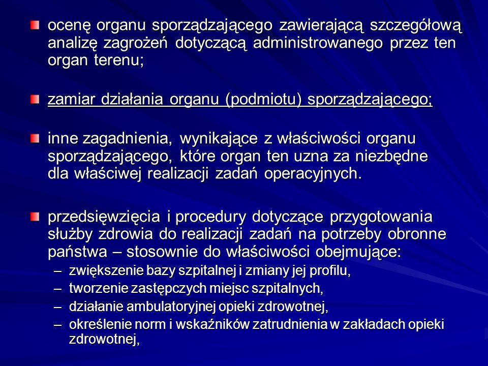 ocenę organu sporządzającego zawierającą szczegółową analizę zagrożeń dotyczącą administrowanego przez ten organ terenu; zamiar działania organu (podm