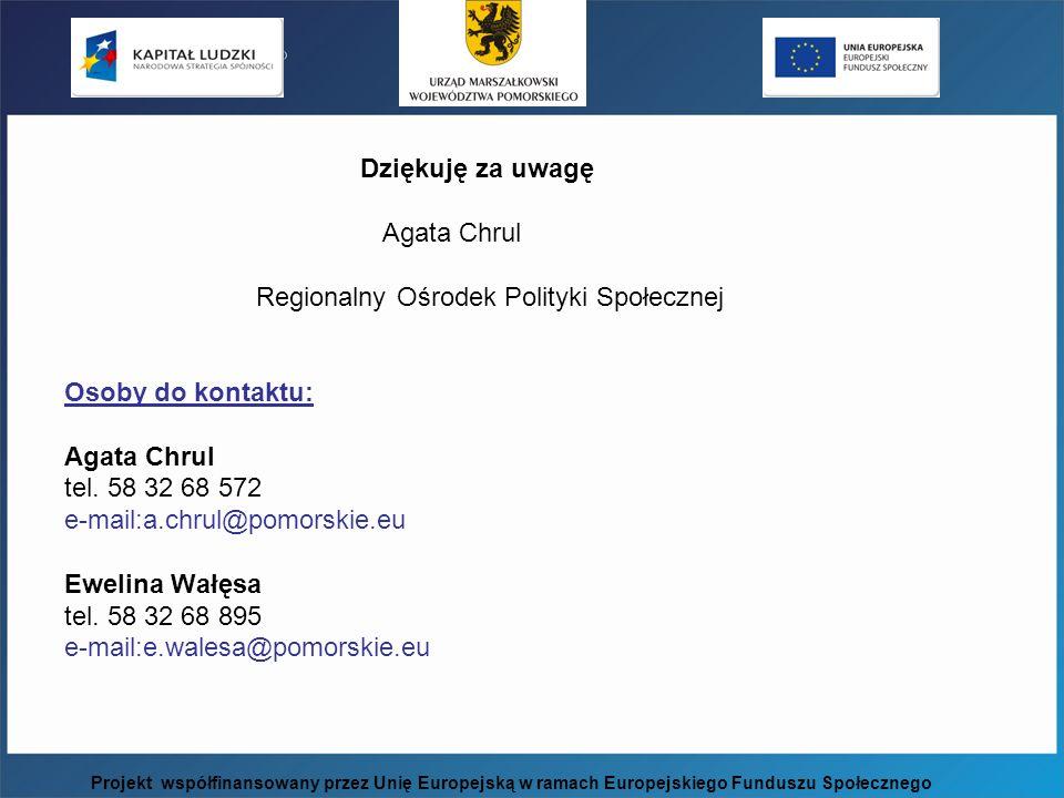 Dziękuję za uwagę Agata Chrul Regionalny Ośrodek Polityki Społecznej Osoby do kontaktu: Agata Chrul tel. 58 32 68 572 e-mail:a.chrul@pomorskie.eu Ewel