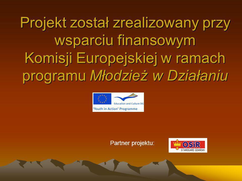 Projekt został zrealizowany przy wsparciu finansowym Komisji Europejskiej w ramach programu Młodzież w Działaniu Partner projektu: