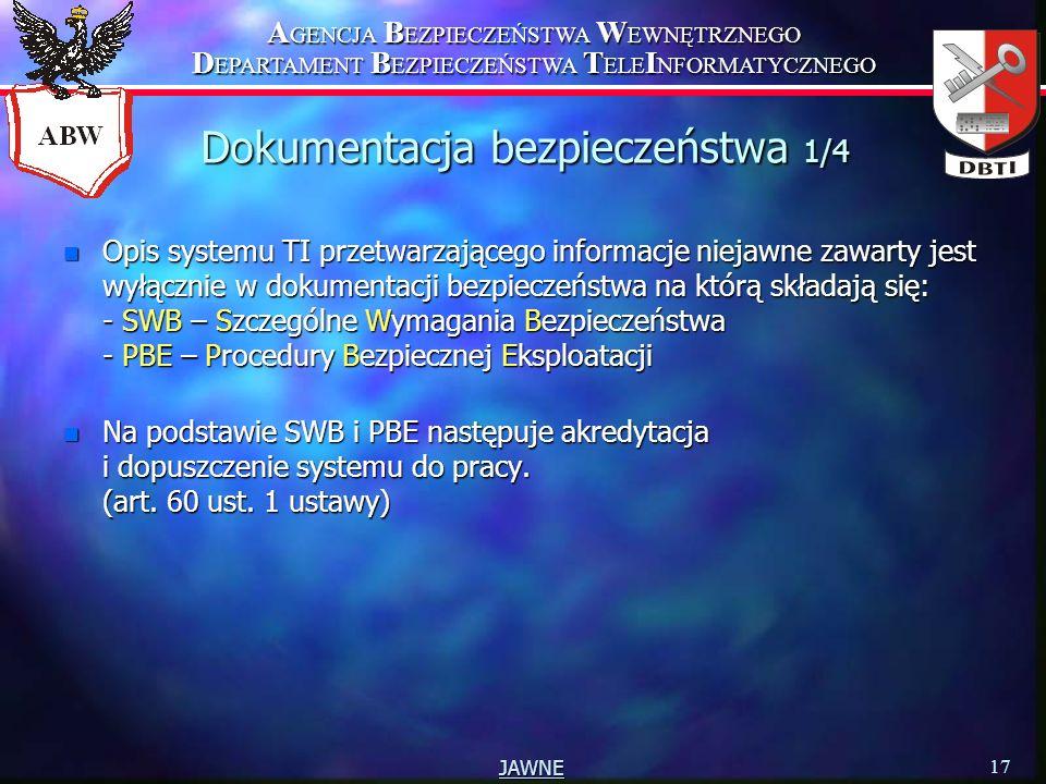 A GENCJA B EZPIECZEŃSTWA W EWNĘTRZNEGO D EPARTAMENT B EZPIECZEŃSTWA T ELE I NFORMATYCZNEGO 17 JAWNE Dokumentacja bezpieczeństwa 1/4 n Opis systemu TI