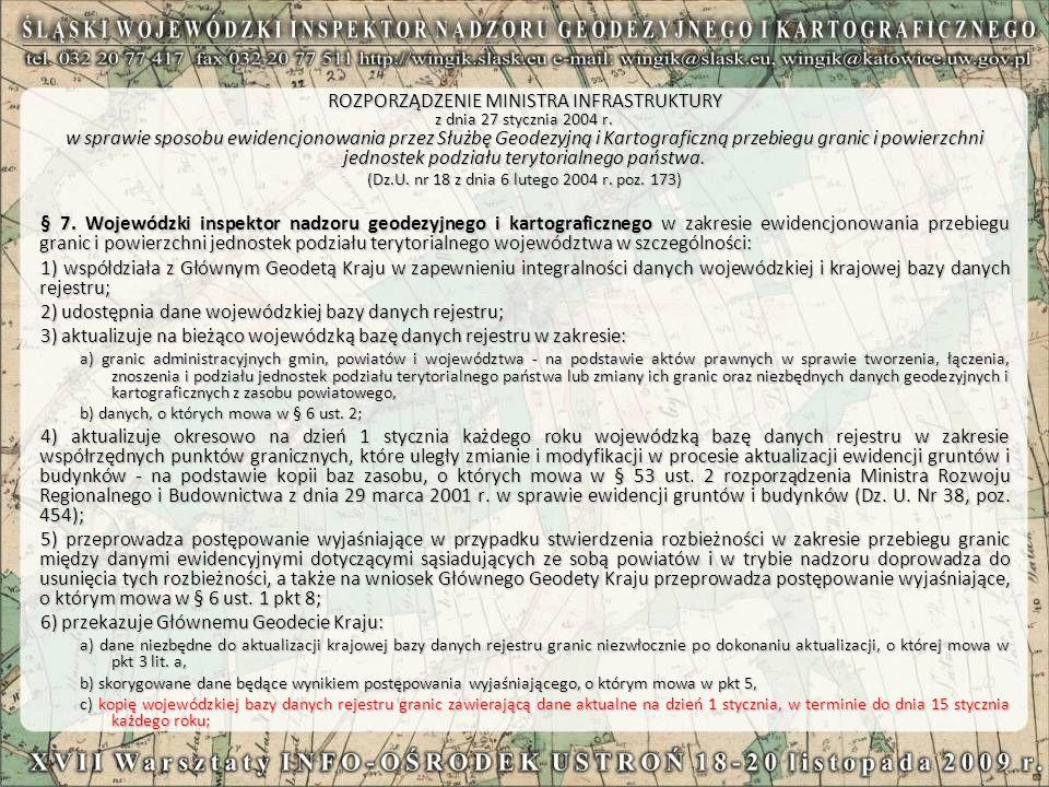 ROZPORZĄDZENIE MINISTRA INFRASTRUKTURY z dnia 27 stycznia 2004 r. w sprawie sposobu ewidencjonowania przez Służbę Geodezyjną i Kartograficzną przebieg