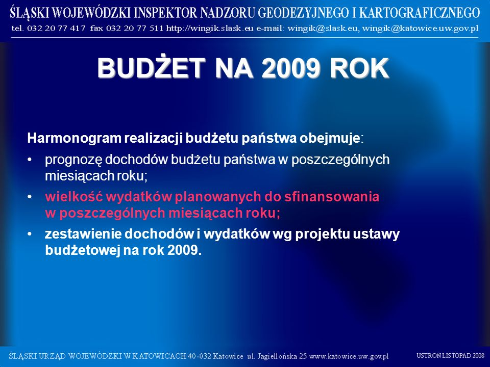 BUDŻET NA 2009 ROK Harmonogram realizacji budżetu państwa obejmuje: prognozę dochodów budżetu państwa w poszczególnych miesiącach roku; wielkość wydat