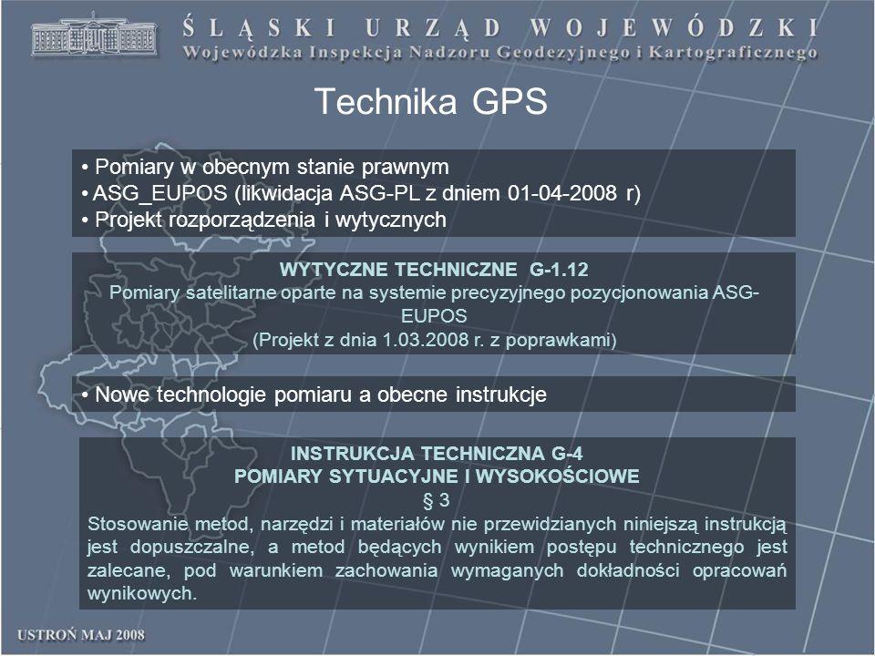 Technika GPS WYTYCZNE TECHNICZNE G-1.12 Pomiary satelitarne oparte na systemie precyzyjnego pozycjonowania ASG- EUPOS (Projekt z dnia 1.03.2008 r. z p