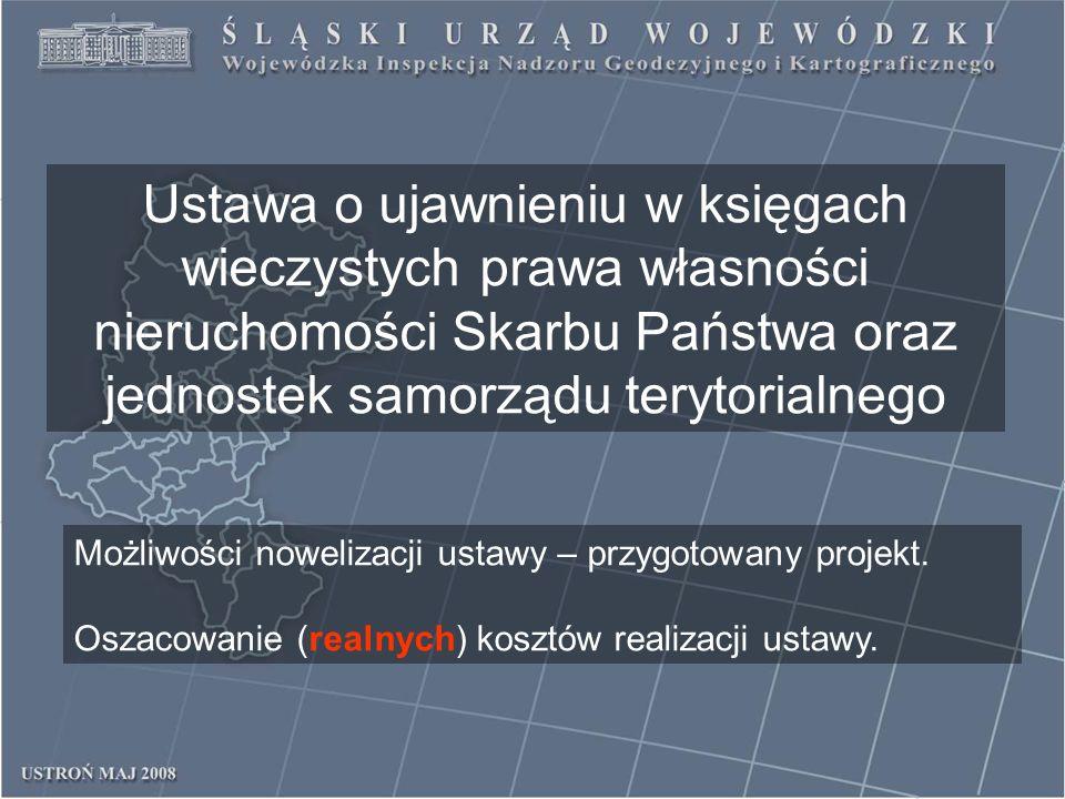 Ustawa o ujawnieniu w księgach wieczystych prawa własności nieruchomości Skarbu Państwa oraz jednostek samorządu terytorialnego Możliwości nowelizacji