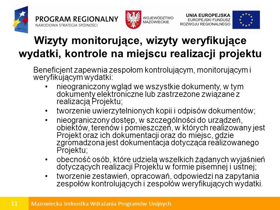 11 Mazowiecka Jednostka Wdrażania Programów Unijnych Wizyty monitorujące, wizyty weryfikujące wydatki, kontrole na miejscu realizacji projektu Benefic