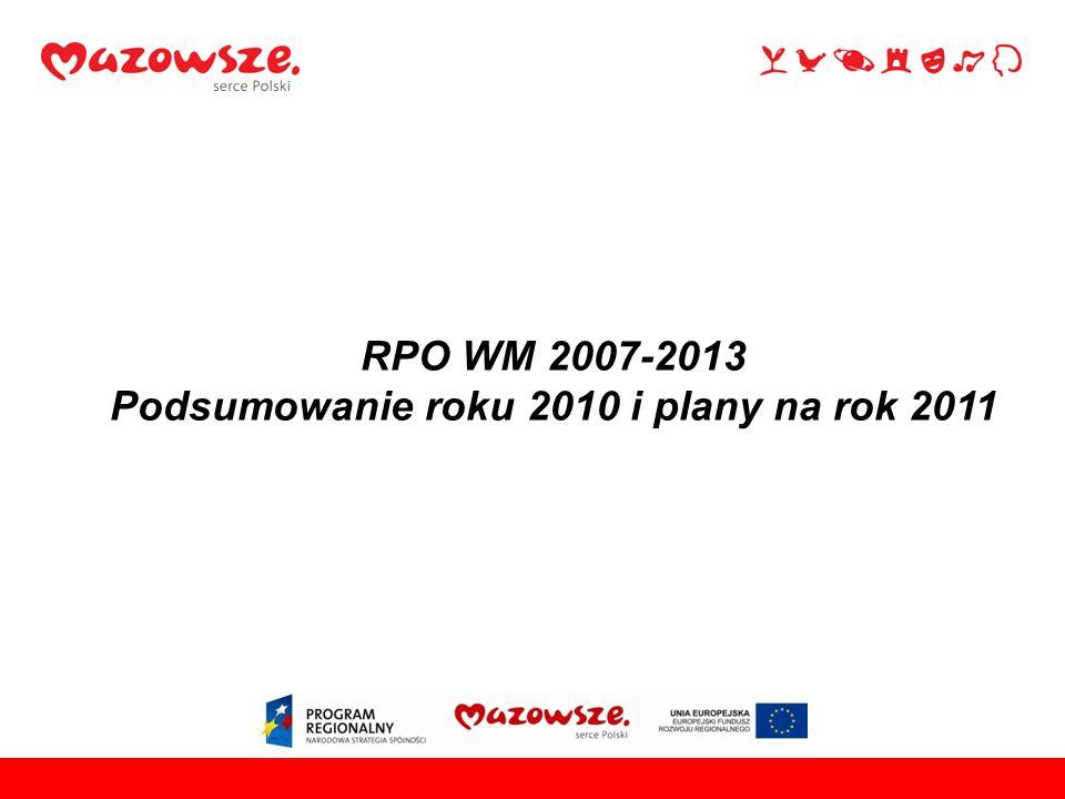 RPO WM 2007-2013 Podsumowanie roku 2010 i plany na rok 2011