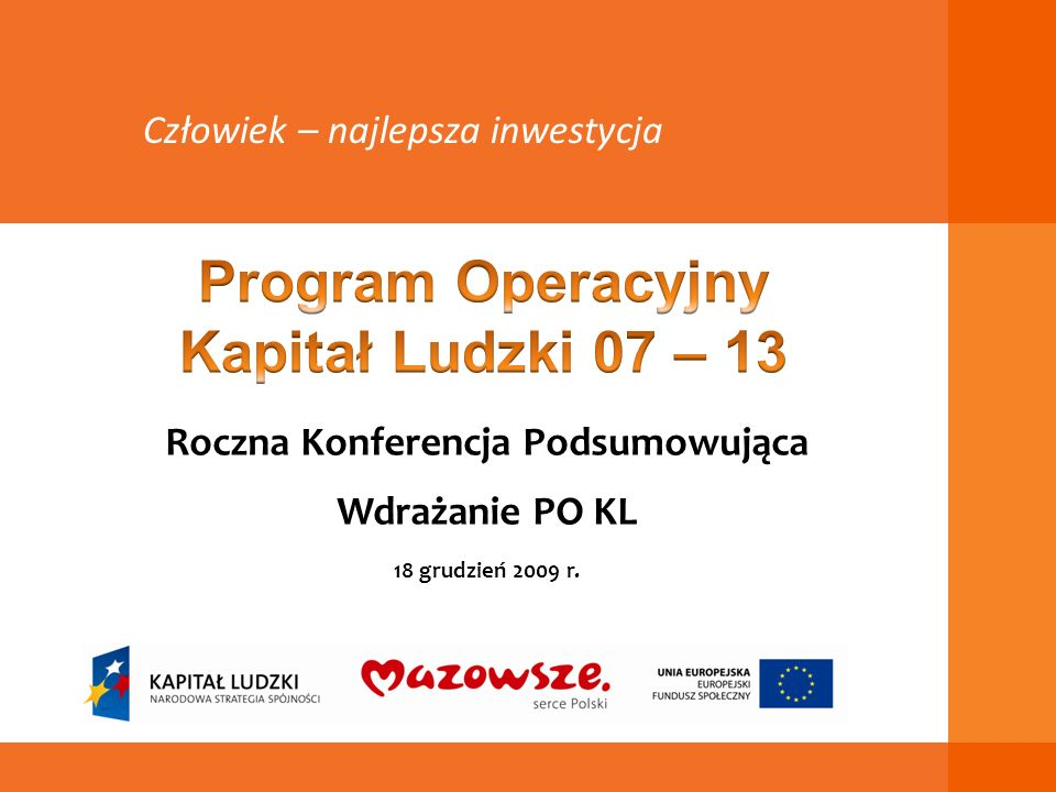 Roczna Konferencja Podsumowująca Wdrażanie PO KL 18 grudzień 2009 r.