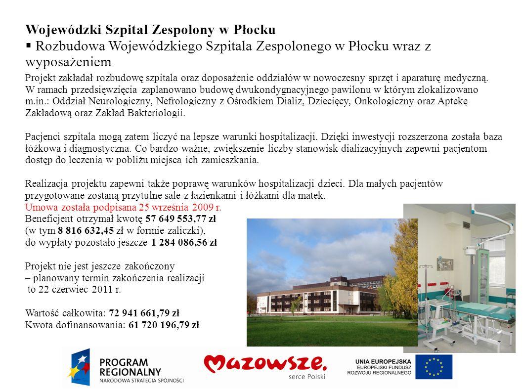 Wojewódzki Szpital Zespolony w Płocku Rozbudowa Wojewódzkiego Szpitala Zespolonego w Płocku wraz z wyposażeniem Projekt zakładał rozbudowę szpitala or