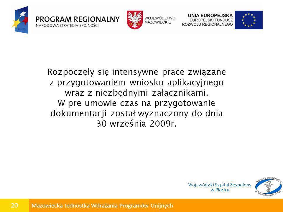 20 Mazowiecka Jednostka Wdrażania Programów Unijnych Rozpoczęły się intensywne prace związane z przygotowaniem wniosku aplikacyjnego wraz z niezbędnym