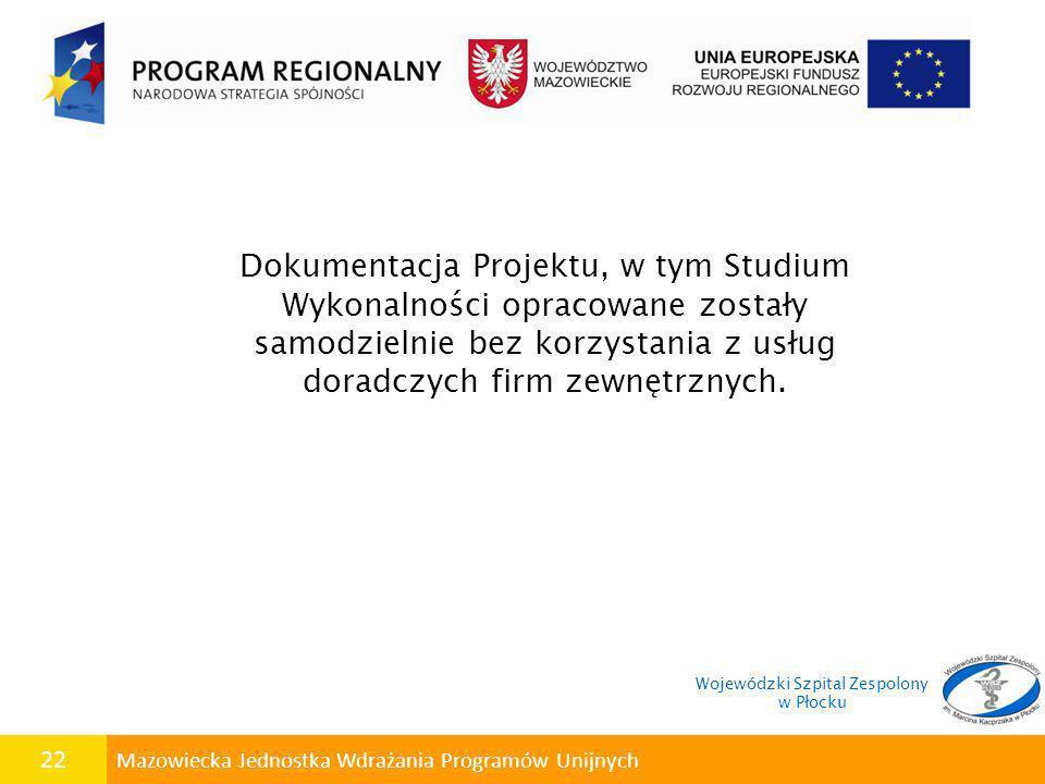 22 Mazowiecka Jednostka Wdrażania Programów Unijnych Dokumentacja Projektu, w tym Studium Wykonalności opracowane zostały samodzielnie bez korzystania